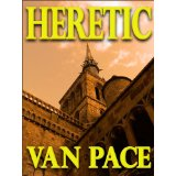 'Heretic' - by Van Pace