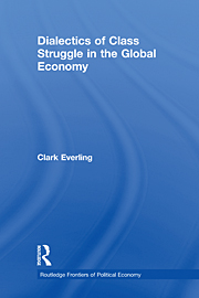 Dialectics of Class Struggle in the Global Economy